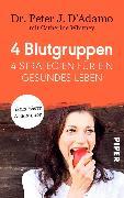 Cover-Bild zu 4 Blutgruppen - 4 Strategien für ein gesundes Leben (eBook) von D'Adamo, Peter J.