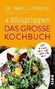 Cover-Bild zu 4 Blutgruppen - Das große Kochbuch (eBook) von D'Adamo, Peter J.