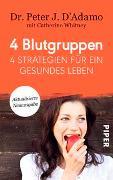 Cover-Bild zu 4 Blutgruppen - 4 Strategien für ein gesundes Leben von D'Adamo, Peter J.