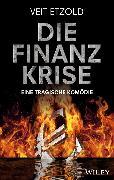 Cover-Bild zu Die Finanzkrise - Eine tragische Komödie (eBook) von Etzold, Veit