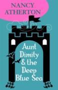 Cover-Bild zu Aunt Dimity and the Deep Blue Sea (Aunt Dimity Mysteries, Book 11) (eBook) von Atherton, Nancy