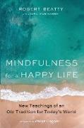 Cover-Bild zu Mindfulness for a Happy Life von Beatty, Robert