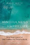 Cover-Bild zu Mindfulness for a Happy Life (eBook) von Beatty, Robert