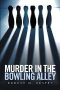 Cover-Bild zu Murder in the Bowling Alley (eBook) von Beatty, Robert M.