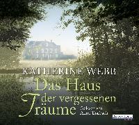 Cover-Bild zu Webb, Katherine: Das Haus der vergessenen Träume (Audio Download)