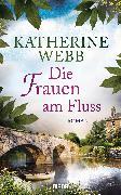 Cover-Bild zu Webb, Katherine: Die Frauen am Fluss (eBook)