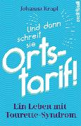 Cover-Bild zu Krapf, Johanna: Und dann schreit sie Ortstarif! (eBook)