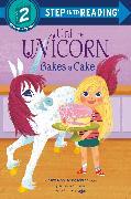 Cover-Bild zu Rosenthal, Amy Krouse: Uni Bakes a Cake (Uni the Unicorn)