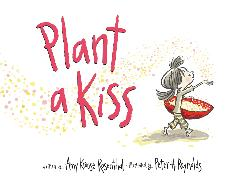 Cover-Bild zu Rosenthal, Amy Krouse: Plant a Kiss Board Book