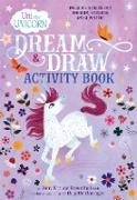 Cover-Bild zu Rosenthal, Amy Krouse: Uni the Unicorn Dream & Draw Activity Book