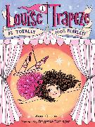 Cover-Bild zu Ostow, Micol: Louise Trapeze Is Totally 100% Fearless (eBook)