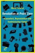 Cover-Bild zu Federici, Silvia: Revolution at Point Zero