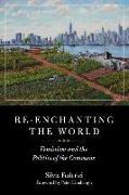 Cover-Bild zu Federici, Silvia: Re-Enchanting the World: Feminism and the Politics of the Commons