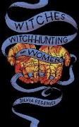 Cover-Bild zu Federici, Silvia: Witches, Witch-Hunting, and Women