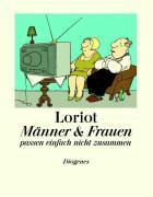 Cover-Bild zu Loriot: Männer und Frauen passen einfach nicht zusammen