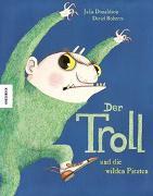 Cover-Bild zu Donaldson, Julia: Der Troll und die wilden Piraten