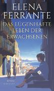 Cover-Bild zu Ferrante, Elena: Das lügenhafte Leben der Erwachsenen