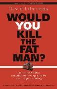 Cover-Bild zu Edmonds, David: Would You Kill the Fat Man?