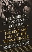 Cover-Bild zu Edmonds, David: The Murder of Professor Schlick