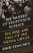 Cover-Bild zu Edmonds, David: The Murder of Professor Schlick (eBook)