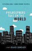 Cover-Bild zu Edmonds, David (Hrsg.): Philosophers Take On the World