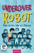 Cover-Bild zu Edmonds, David: Undercover Robot - Mein erstes Jahr als Mensch (eBook)