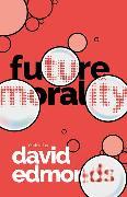 Cover-Bild zu Edmonds, David (Hrsg.): Future Morality