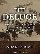 Cover-Bild zu Tooze, Adam: The Deluge: The Great War, America and the Remaking of the Global Order, 1916-1931