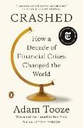 Cover-Bild zu Tooze, Adam: Crashed: How a Decade of Financial Crises Changed the World
