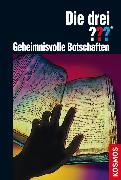 Cover-Bild zu Dittert, Christoph: Die drei ??? Geheimnisvolle Botschaften (drei Fragezeichen) (eBook)