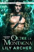 Cover-Bild zu eBook Oltre la Montagna (Prigioniera dei fae, #4)