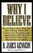 Cover-Bild zu Kennedy, D. James: Why I Believe