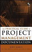 Cover-Bild zu Rakos, John: The Practical Guide to Project Management Documentation