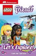 Cover-Bild zu Saunders, Catherine: DK Adventures: LEGO FRIENDS: Let's Explore!