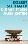 Cover-Bild zu Seethaler, Robert: Die weiteren Aussichten (eBook)