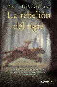 Cover-Bild zu DiCamillo, Kate: La rebelión del tigre (eBook)