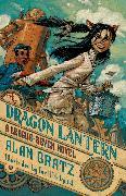 Cover-Bild zu Gratz, Alan: The Dragon Lantern (eBook)