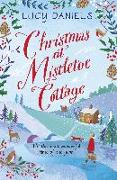 Cover-Bild zu Daniels, Lucy: Christmas at Mistletoe Cottage (eBook)