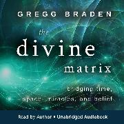 Cover-Bild zu The Divine Matrix (Audio Download) von Braden, Gregg