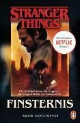 Cover-Bild zu Christopher, Adam: Stranger Things: Finsternis - DIE OFFIZIELLE DEUTSCHE AUSGABE - ein NETFLIX-Original