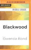 Cover-Bild zu Bond, Gwenda: Blackwood
