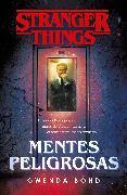 Cover-Bild zu Bond, Gwenda: Stranger Things: Mentes peligrosas / Stranger Things: Suspicious Minds: The first official Stranger Things novel