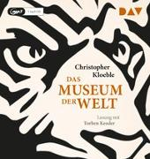 Cover-Bild zu Kloeble, Christopher: Das Museum der Welt