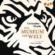 Cover-Bild zu Kloeble, Christopher: Das Museum der Welt (Audio Download)