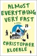Cover-Bild zu Kloeble, Christopher: Almost Everything Very Fast