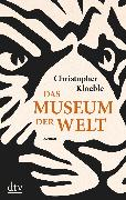 Cover-Bild zu Kloeble, Christopher: Das Museum der Welt (eBook)