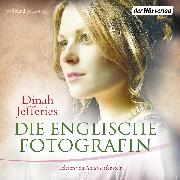 Cover-Bild zu Jefferies, Dinah: Die englische Fotografin (Audio Download)