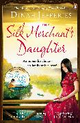 Cover-Bild zu Jefferies, Dinah: The Silk Merchant's Daughter