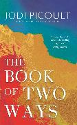 Cover-Bild zu Picoult, Jodi: The Book of Two Ways: A stunning novel about life, death and missed opportunities