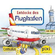 Cover-Bild zu Pixi - Entdecke den Flughafen (eBook) von Klose, Petra